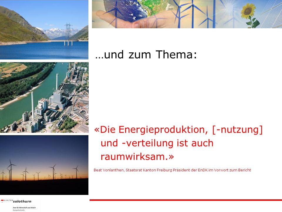 …und zum Thema: «Die Energieproduktion, [-nutzung]